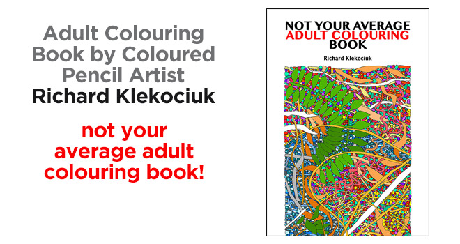 Not your average Adult Colouring Book by Richard Klekociuk